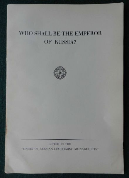 Antique Monarchist Booklet - Grand Duke Kirill Romanov of Russia to be Emperor